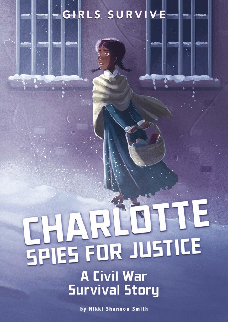 Book cover image for Charlotte Spies for Justice: A Civil War Survival Story by Nikki Shannon Smith
