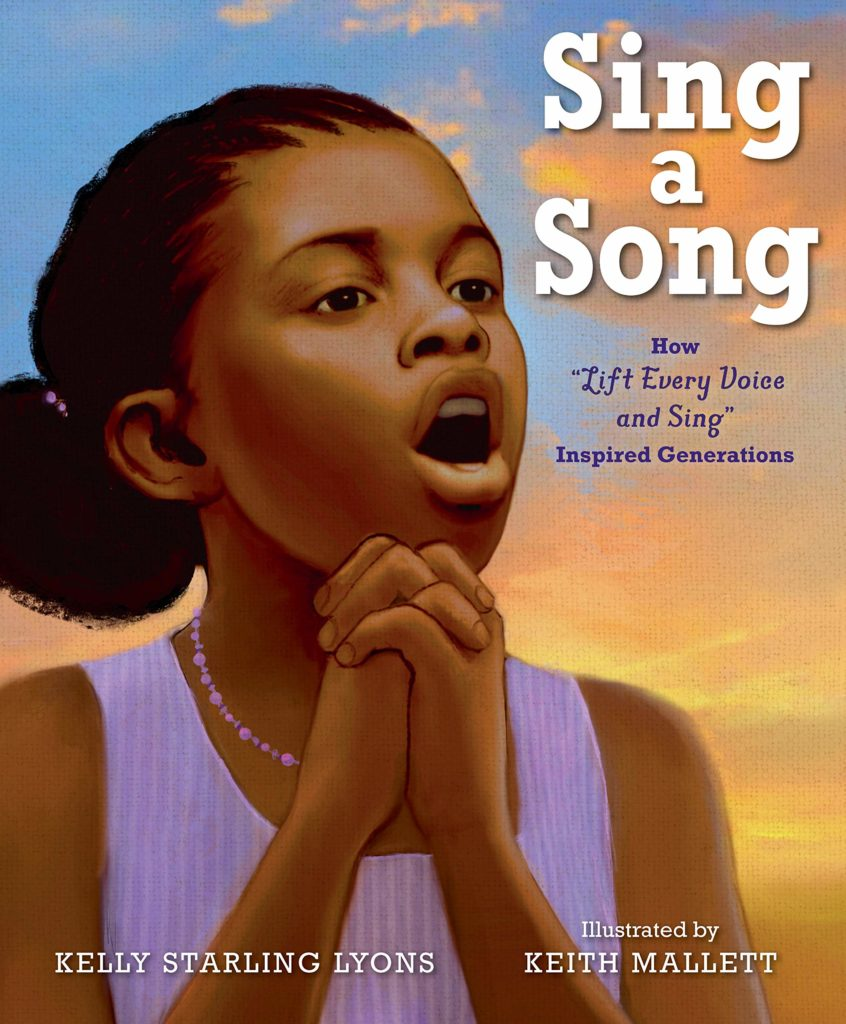 "Book cover image for Sing a Song: How ""Lift Every Voice and Sing"" Inspired Generations by Kelly Starling Lyons and Keith Mallett"
